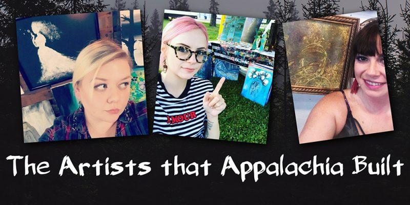 The Artists that Appalachia Built Weird Appalachia