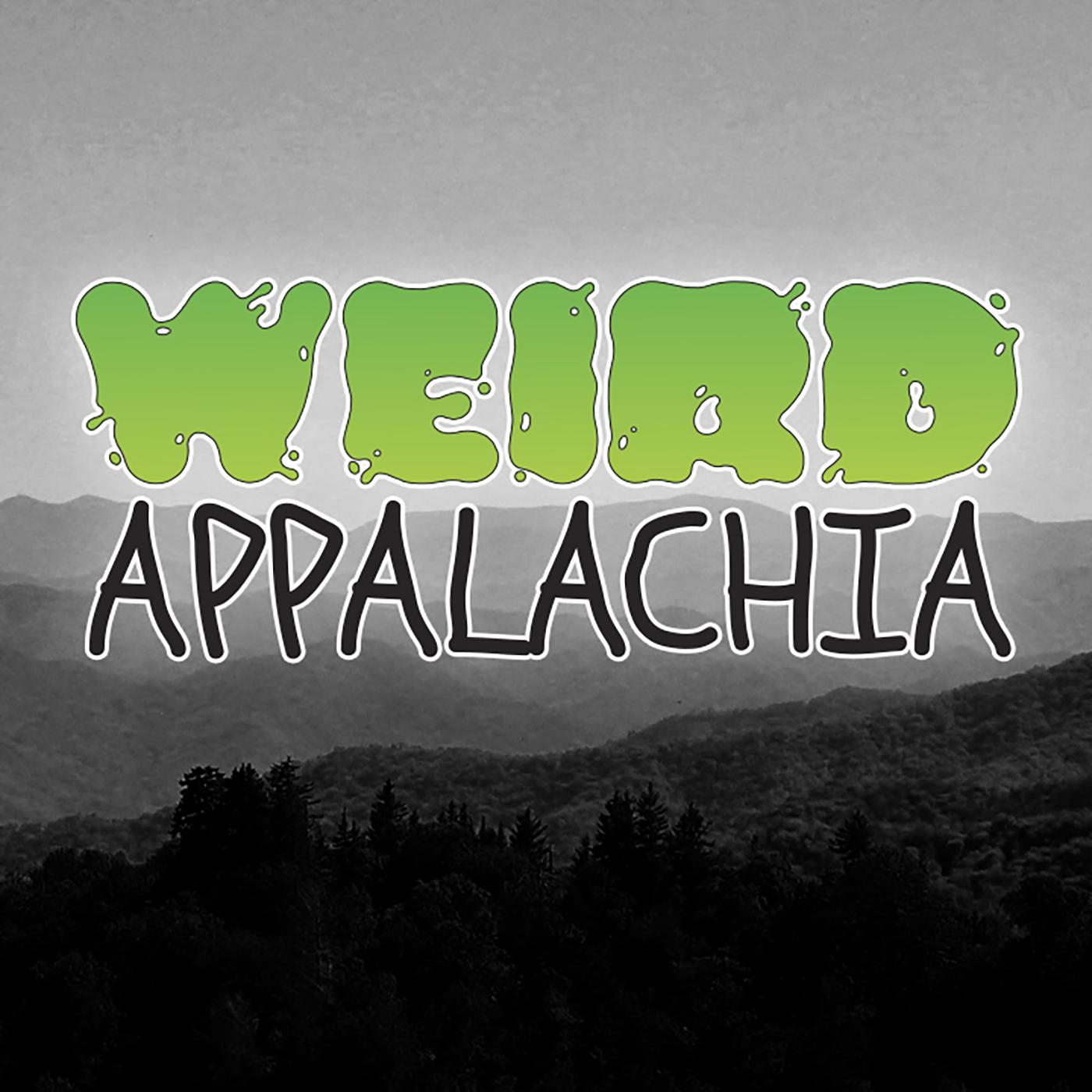Weird Appalachia